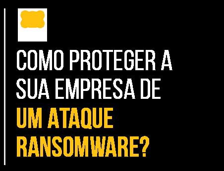 1 - txt - Como proteger a sua empresa de um ataque ransomware_